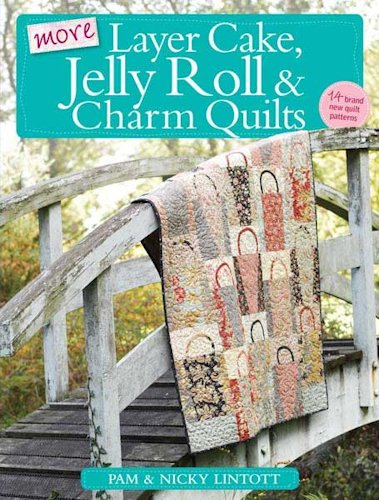 More Layer Cake, Jelly Roll and Charm Quilts book-0